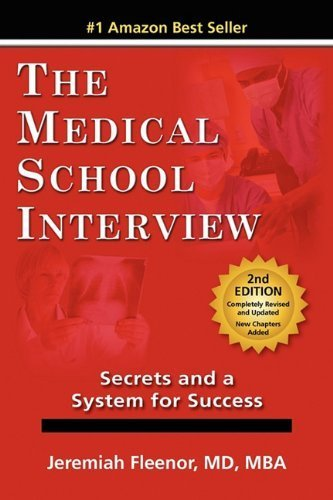 The Medical School Interview: Secrets and a System for Success by Jeremiah Fleenor (2011-03-15)