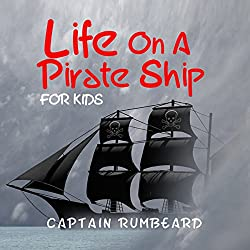 Life on a Pirate Ship - for Kids!