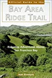img - for The Bay Area Ridge Trail: Ridgetop Adventures Above San Francisco Bay by Jean Rusmore (2002-08-03) book / textbook / text book