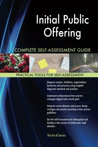 Initial Public Offering Complete Self Assessment Guide