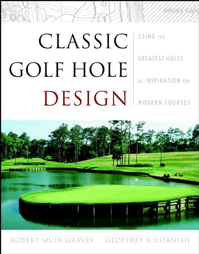 Classic Golf Hole Design: Using the Greatest Holes as Inspiration for Modern ()