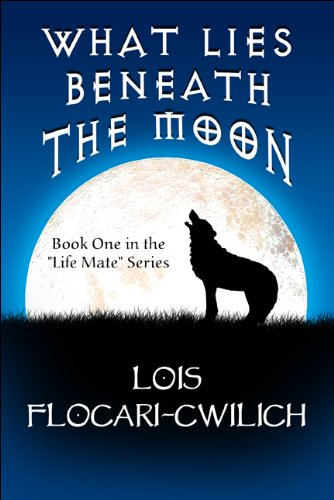 Download What Lies Beneath the Moon: Book One in the Life Mate Series pdf