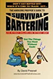 The Hardcore Prepper's Guide to Survival Bartering: Live Without Dollars and Without Debt