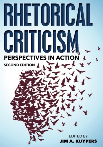 Rhetorical Criticism: Perspectives in Action (Communication, Media, and Politics)