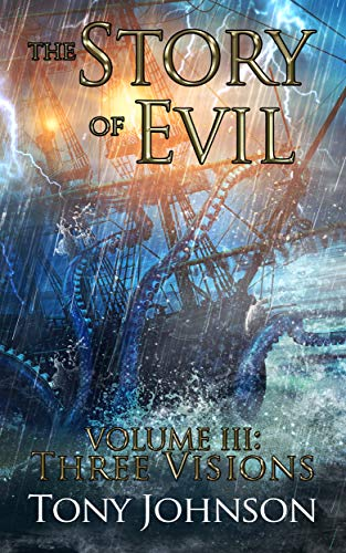 The Story of Evil - Volume III: Three Visions
