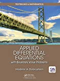 Applied Differential Equations with Boundary Value Problems (Textbooks in Mathematics)