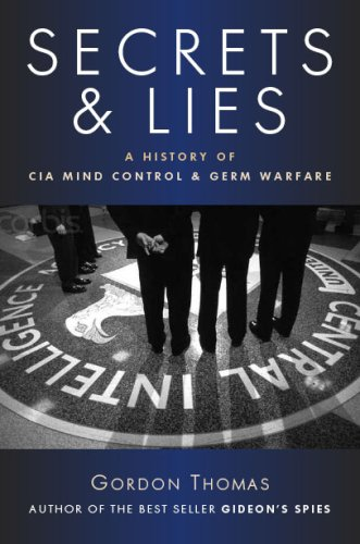 Secrets and Lies: A History of CIA Mind Control and Germ Warfare