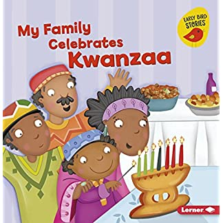 My Family Celebrates Kwanzaa (Holiday Time (Early Bird Stories (TM)))