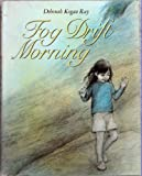 Fog Drift Morning, Deborah Kogan Ray, 0060231971