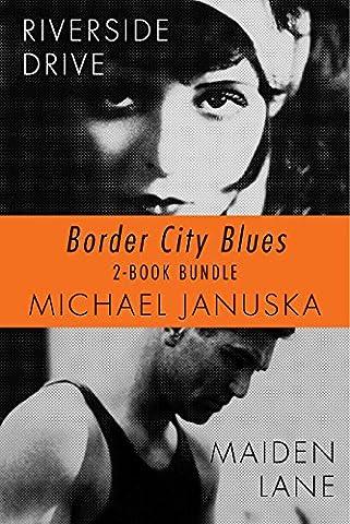 Border City Blues 2-Book Bundle: Riverside Drive / Maiden Lane - Riverside Drive