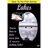 How To Fly Fish Series, Lakes - Learn how to have more fun & success fishing lakes