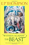 Witness Against the Beast : William Blake and the Moral Law, Thompson, E. P., 0521469775