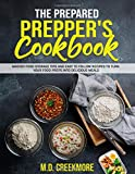 The Prepared Prepper's Cookbook: Over 170 Pages of Food Storage Tips, and Recipes From Preppers All Over America!