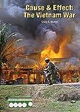 img - for Cause & Effect: The Vietnam War (Cause & Effect: Modern Wars) book / textbook / text book