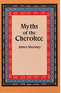 Myths of the Cherokee (Native American) by James Mooney (1996-03-27)