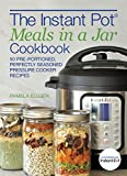 The Instant Pot Meals in a Jar Cookbook: 50 Pre-Portioned, Perfectly...