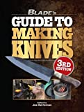 Blade's Guide to Making Knives, 3rd Edition
