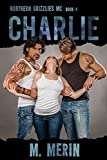 Charlie: Northern Grizzlies (Book 4)