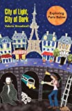 City of Light, City of Dark, Valerie Broadwell, 1425790224