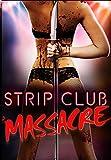 Buy Strip Club Massacre