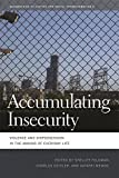 Accumulating Insecurity: Violence and Dispossession in the Making of Everyday Life