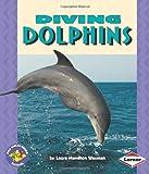 Diving Dolphins, Laura Hamilton Waxman, 0822509644