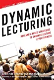 Dynamic Lecturing: Research-Based Strategies to Enhance Lecture Effectiveness (The Excellent Teacher Series)