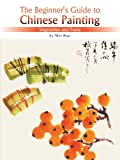 The Beginner's Guide to Chinese Painting, Mei Ruo, 1602201110