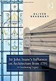 Sir John Soane's Influence on Architecture 1900-1975 a Continuing Legacy, Bradbury, Oliver, 1472409108