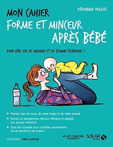 Mon cahier forme et minceur après bébé (French Edition)