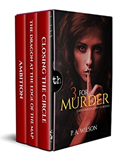 3 For Murder: A Mystery Thriller Collection by [Wilson, P. A. `]
