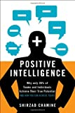 img - for Positive Intelligence: Why Only 20% of Teams and Individuals Achieve Their True Potential AND HOW YOU CAN ACHIEVE YOURS book / textbook / text book