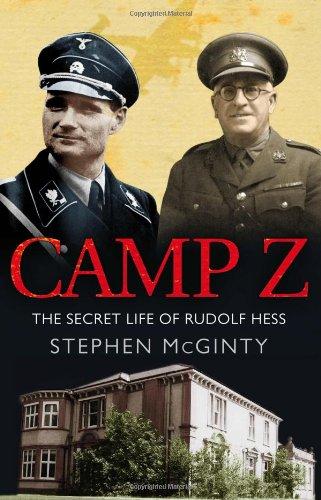 Camp Z: How British Intelligence Broke Hitler's Deputy - Stephen McGinty