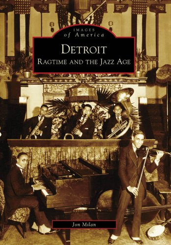 Detroit: Ragtime and the Jazz Age (Images of America)