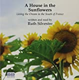 img - for House In The Sunflowers A:living The Dre book / textbook / text book