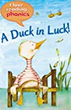 A Duck in Luck! (I Love Reading Phonics Level 1)