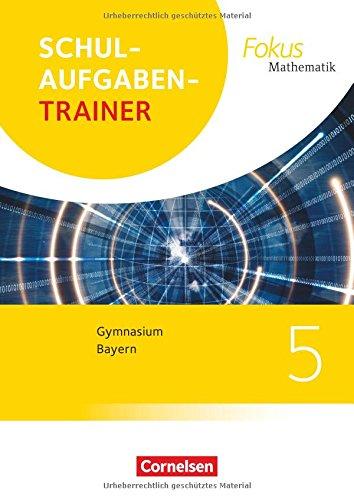 Fokus Mathematik - Bayern - Ausgabe 2017: 5. Jahrgangsstufe - Schulaufgabentrainer mit Lösungen