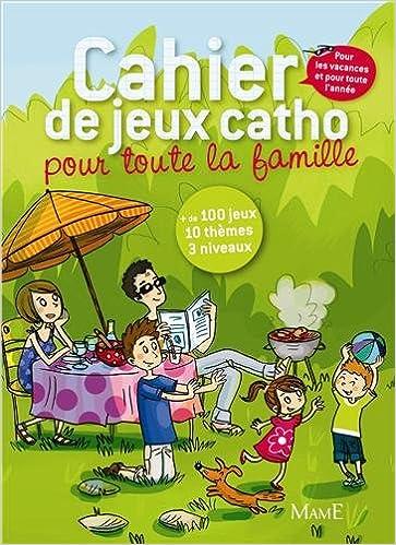 Télécharger en ligne Cahier de jeux catho pour toute la famille epub pdf