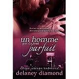 Un Homme Pas du Tout Parfait (Amour Inattendu t. 2) (French Edition)