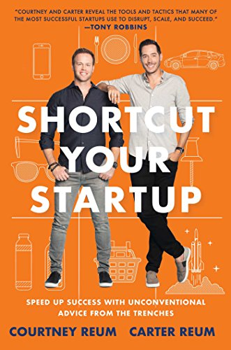 Shortcut Your Startup: Speed Up Success with Unconventional Advice from the Trenches cover
