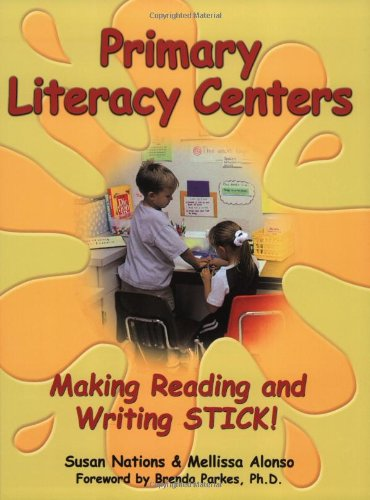 Primary Literacy Centers: Making Reading and Writing STICK! (Maupin House)
