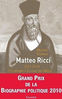 Matteo Ricci : un jésuite à la cour des Ming, Fontana, Michela