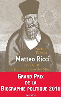 Matteo Ricci : Un jésuite à la cour des Ming par Michela Fontana