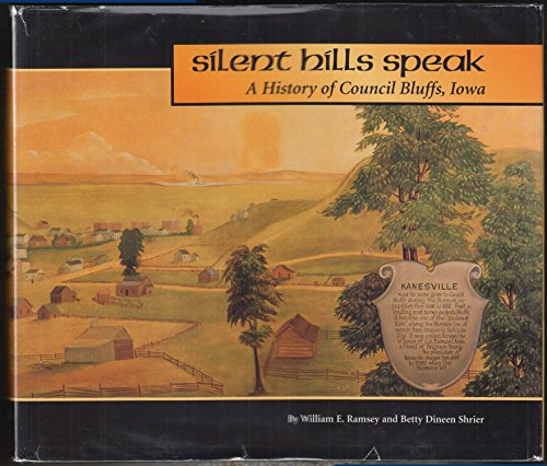 (Silent Hills Speak: A History of Council Bluffs,)