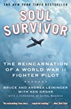 Soul Survivor: The Reincarnation of a World War II Fighter Pilot by  Bruce Leininger in stock, buy online here