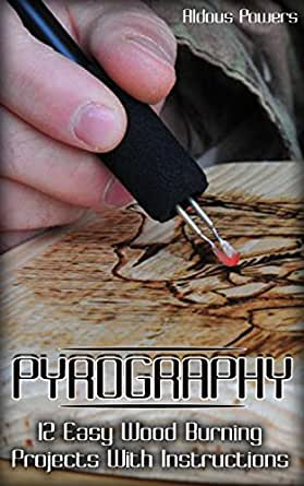 Amazon Pyrography 12 Easy Wood Burning Projects With