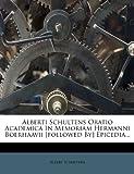 Alberti Schultens Oratio Academica in Memoriam Hermanni Boerhaavii [Followed by] Epicedia..., Albert Schultens, 1272579735