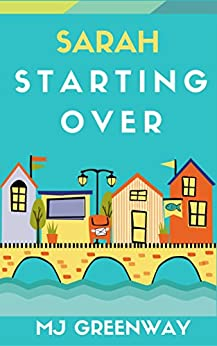 Sarah Starting Over (Siletz Bay Book 1) by [Greenway, MJ]