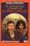 Die abenteuerliche Geschichte der Filomena Findeisen (Gulliver)