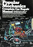 Popular Mechanics Complete Car Repair, Popular Mechanics Press Editors, 0380019027